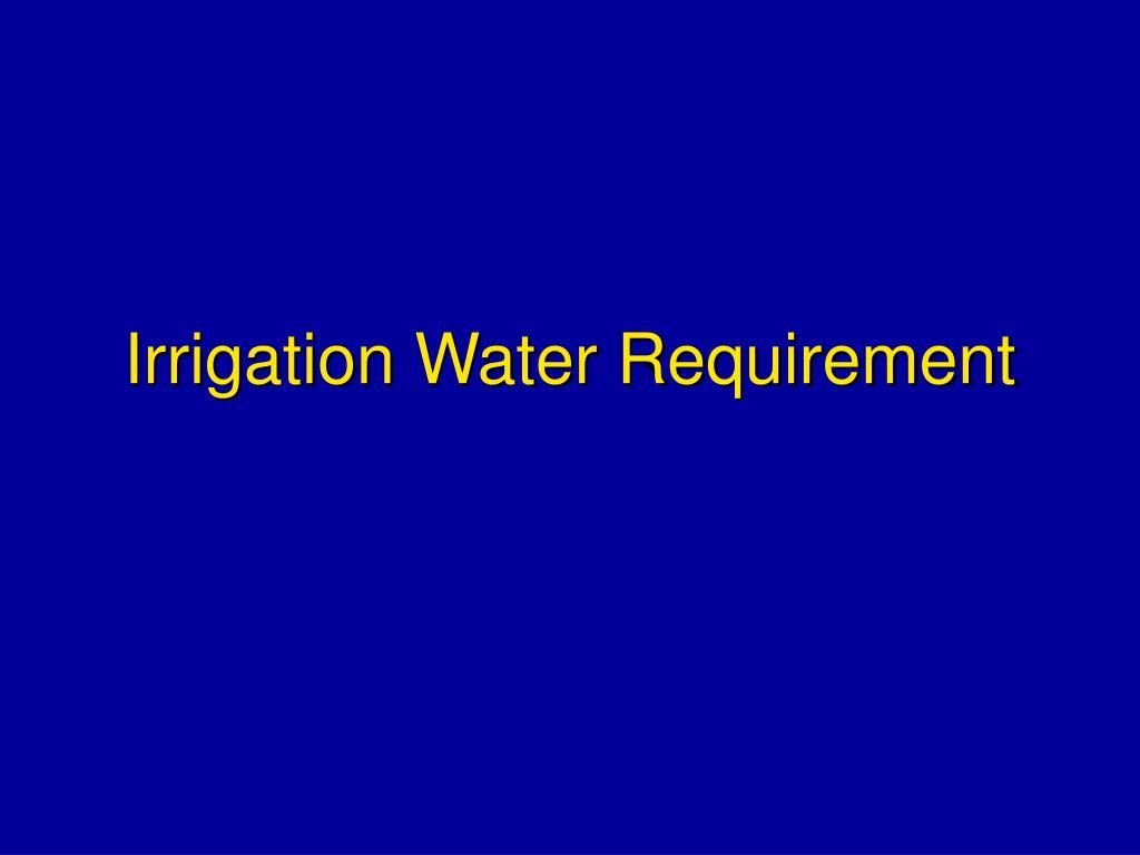 Irrigation Water Requirement