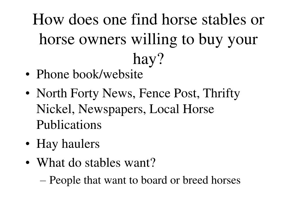 How does one find horse stables or horse owners willing to buy your hay?