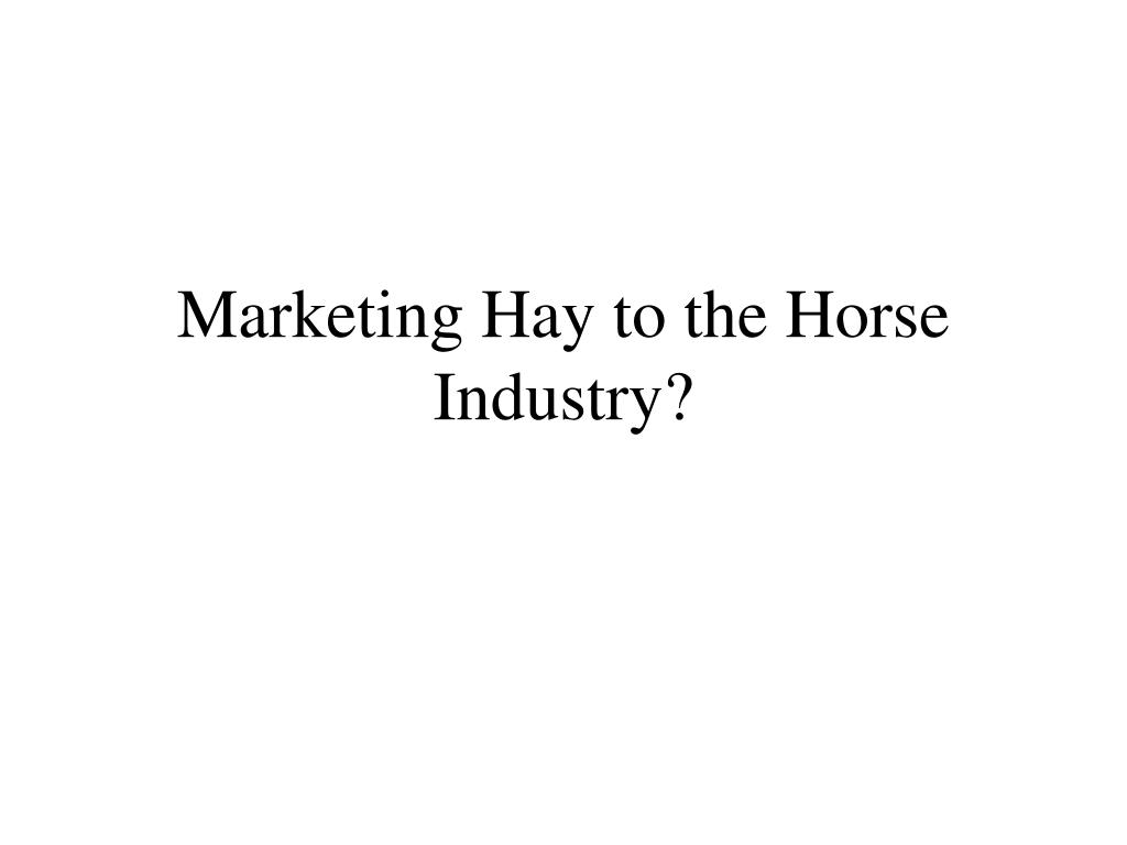 Marketing Hay to the Horse Industry?