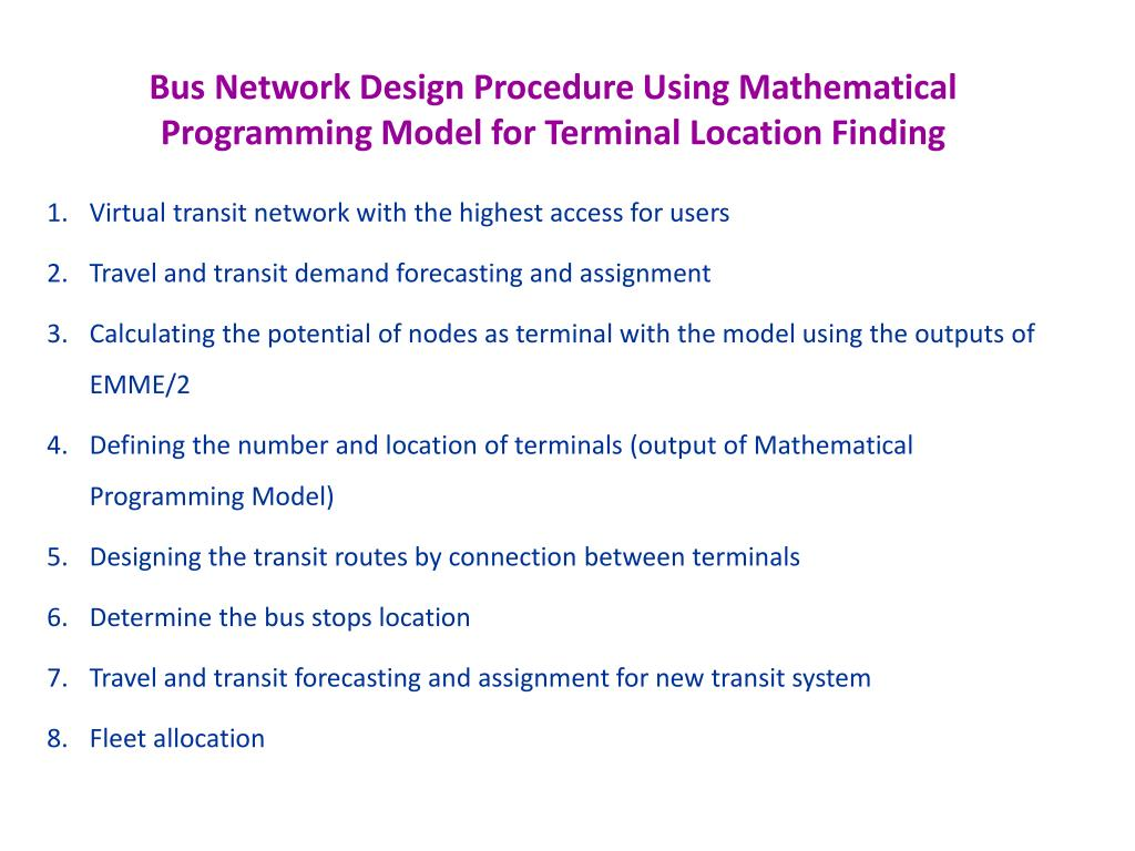 Bus Network Design Procedure Using Mathematical Programming Model for Terminal Location Finding