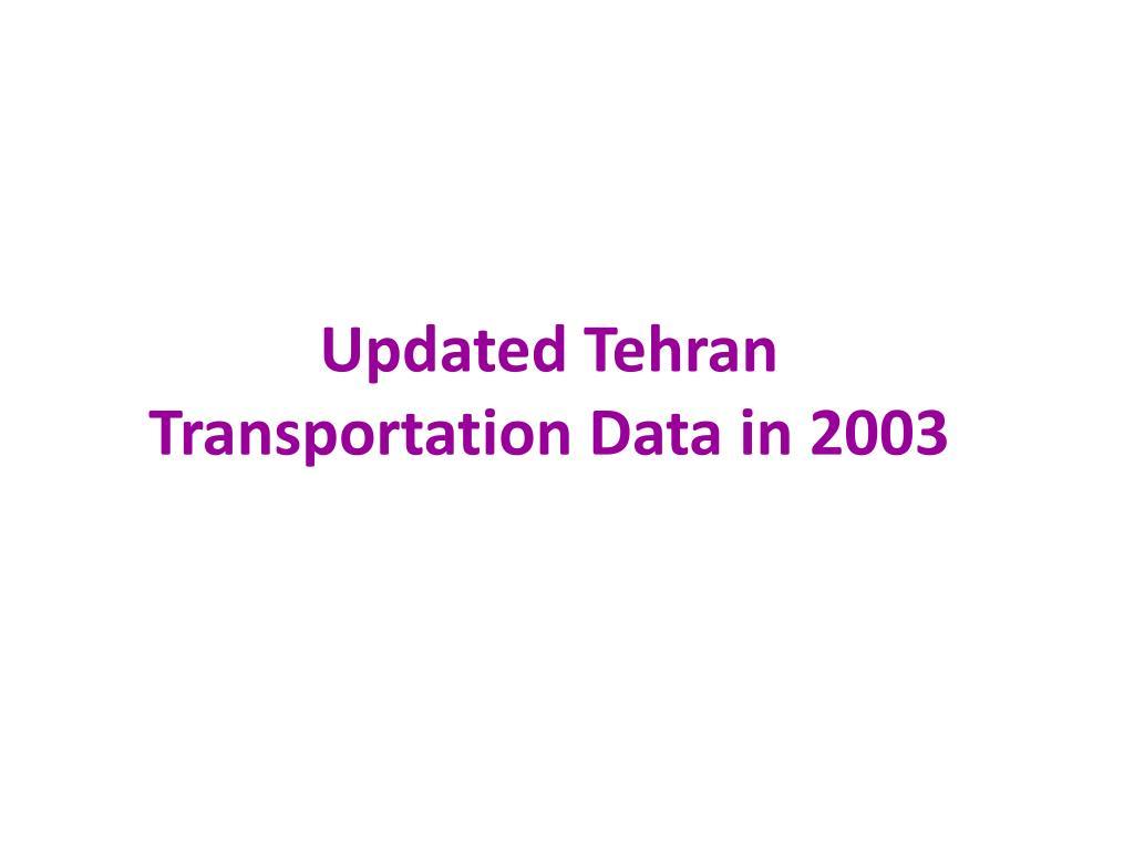 Updated Tehran Transportation Data in 2003