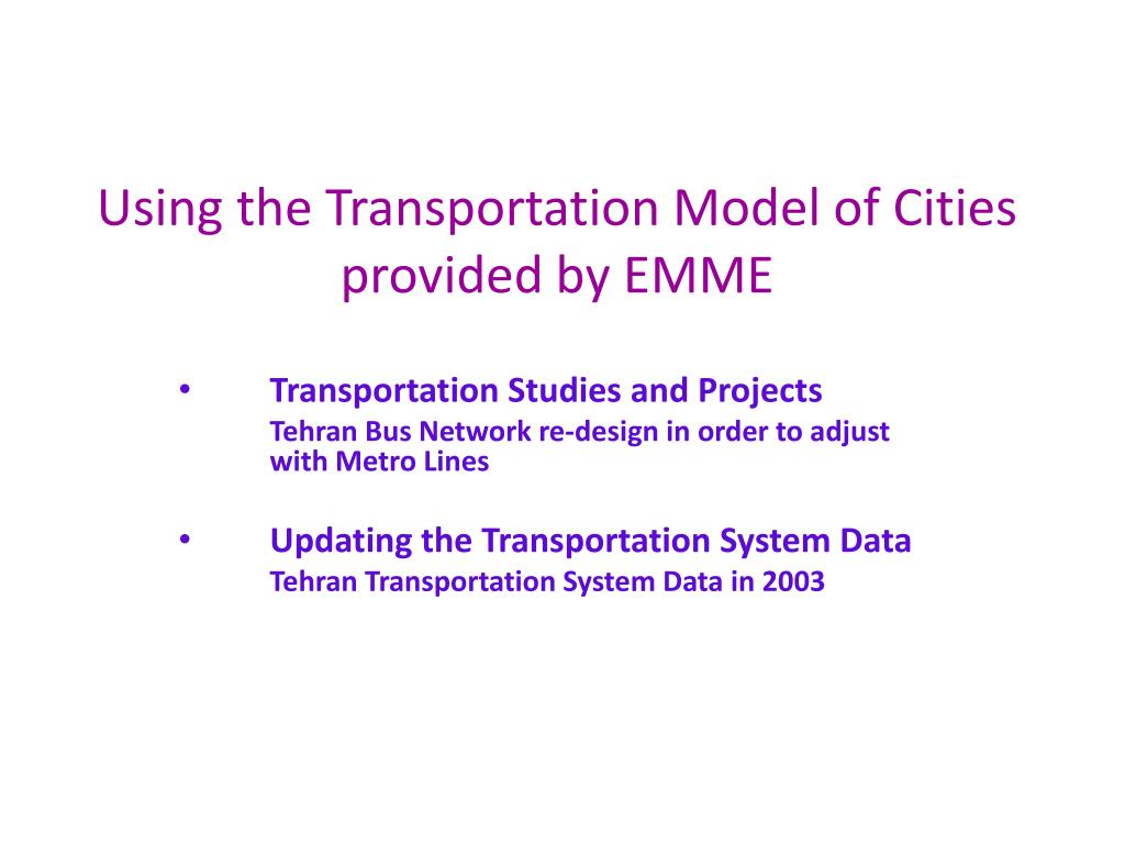 Using the Transportation Model of Cities provided by EMME