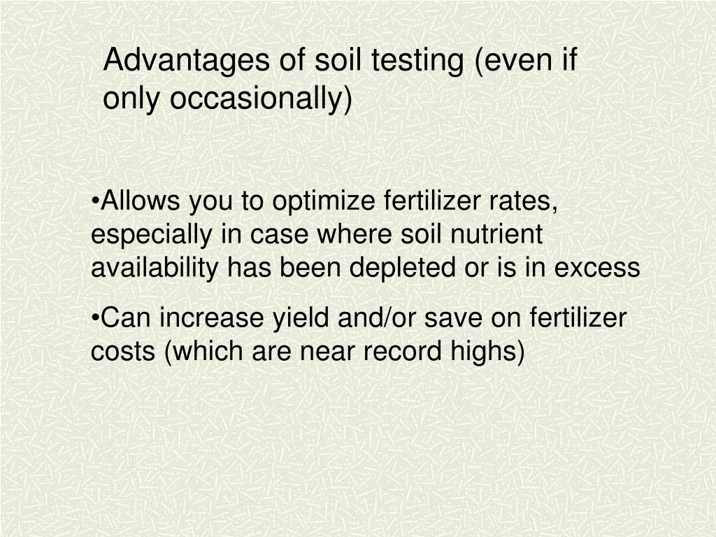 Advantages of soil testing (even if only occasionally)