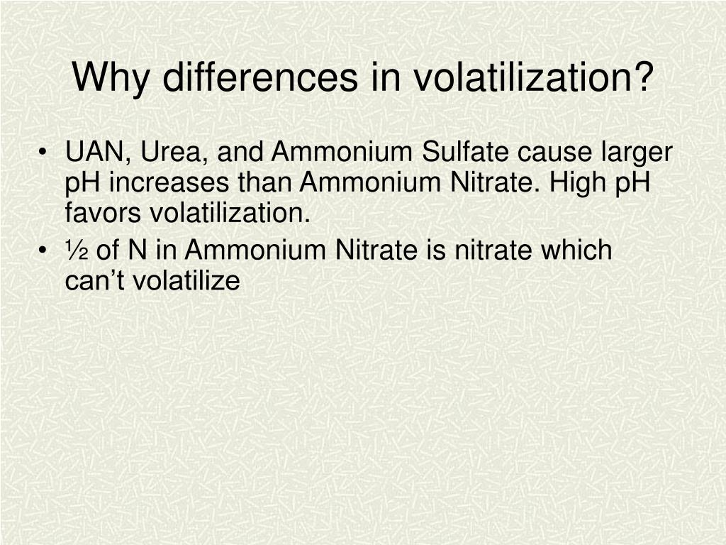Why differences in volatilization?