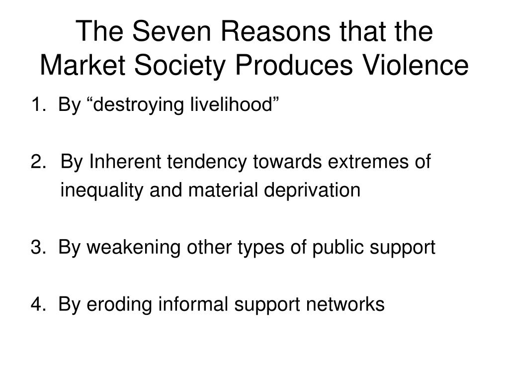The Seven Reasons that the Market Society Produces Violence