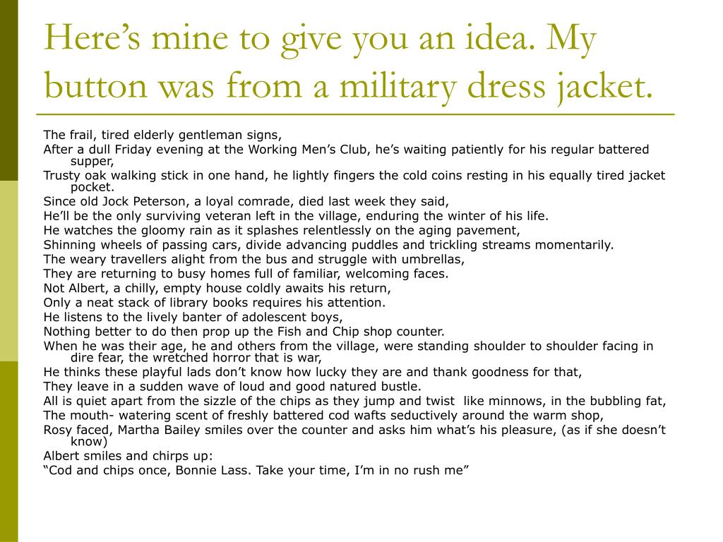 Here's mine to give you an idea. My button was from a military dress jacket.