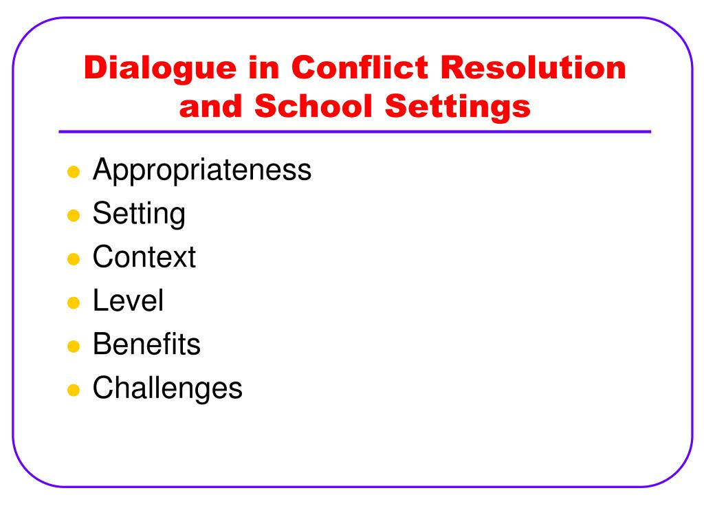 Dialogue in Conflict Resolution and School Settings