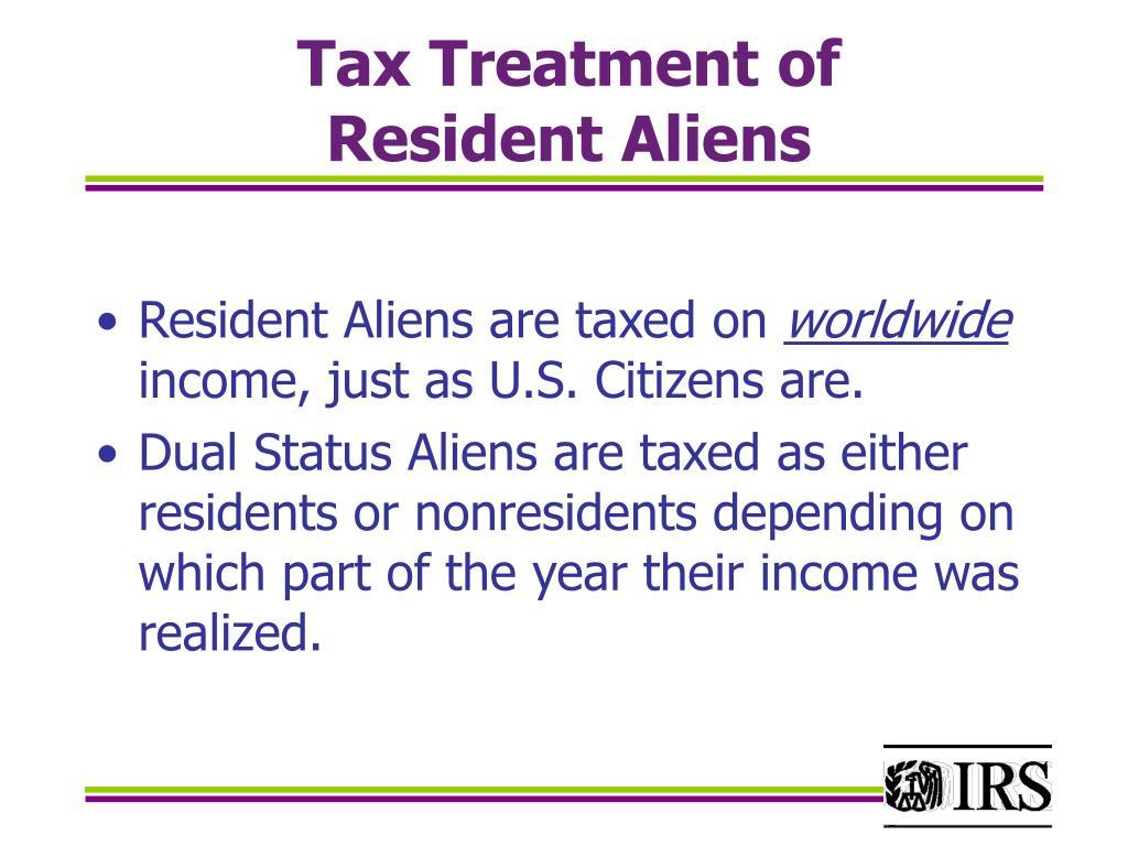 Tax Treatment of       Resident Aliens