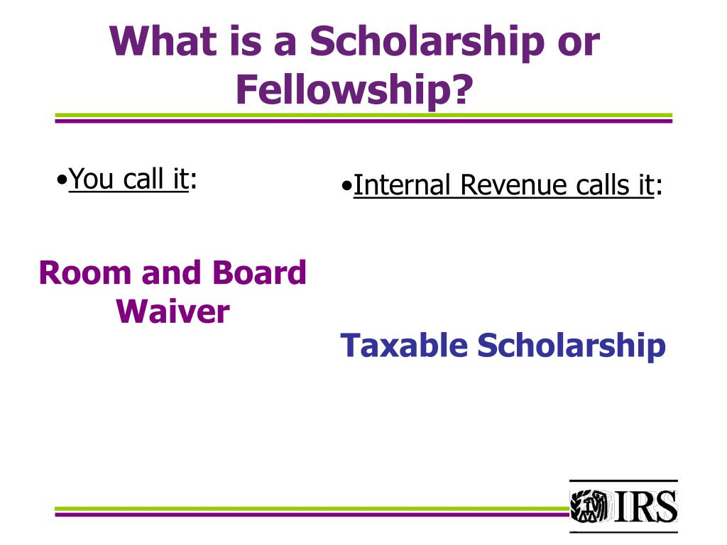 What is a Scholarship or Fellowship?