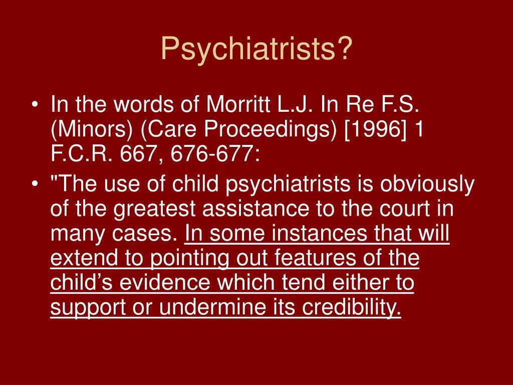 Psychiatrists?