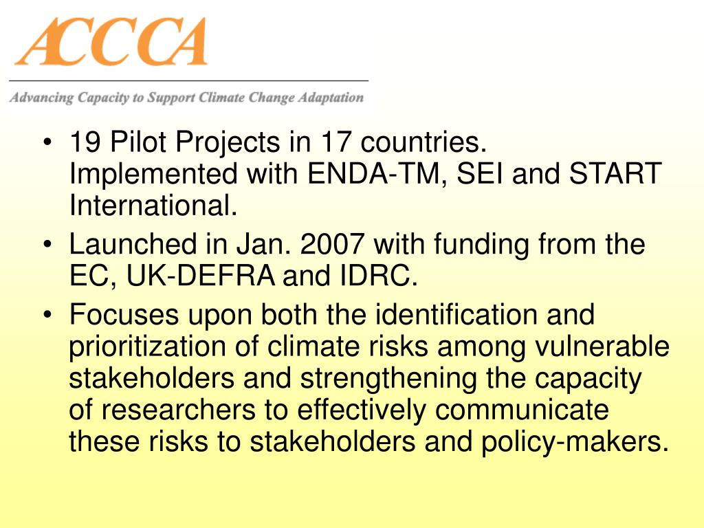 19 Pilot Projects in 17 countries.  Implemented with ENDA-TM, SEI and START International.
