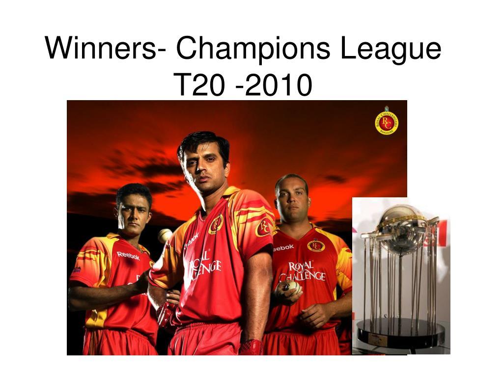 Winners- Champions League T20 -2010