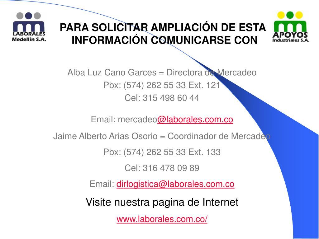 PARA SOLICITAR AMPLIACIÓN DE ESTA INFORMACIÓN COMUNICARSE CON