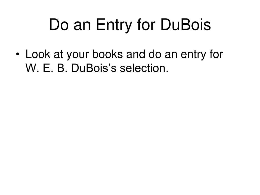 Do an Entry for DuBois