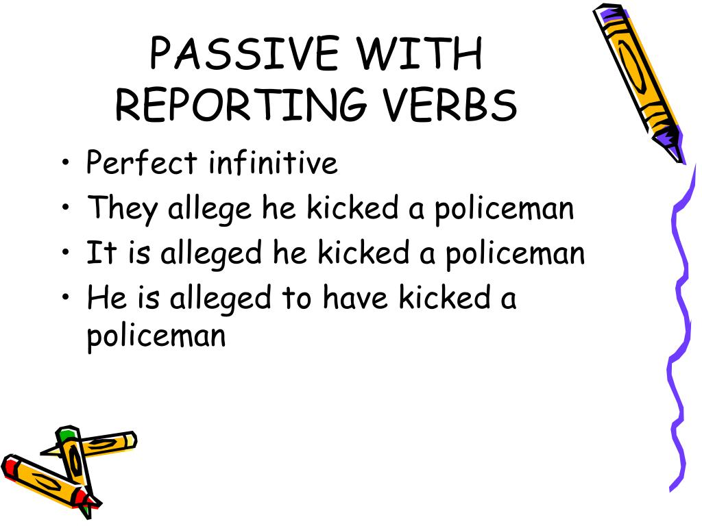PASSIVE WITH REPORTING VERBS