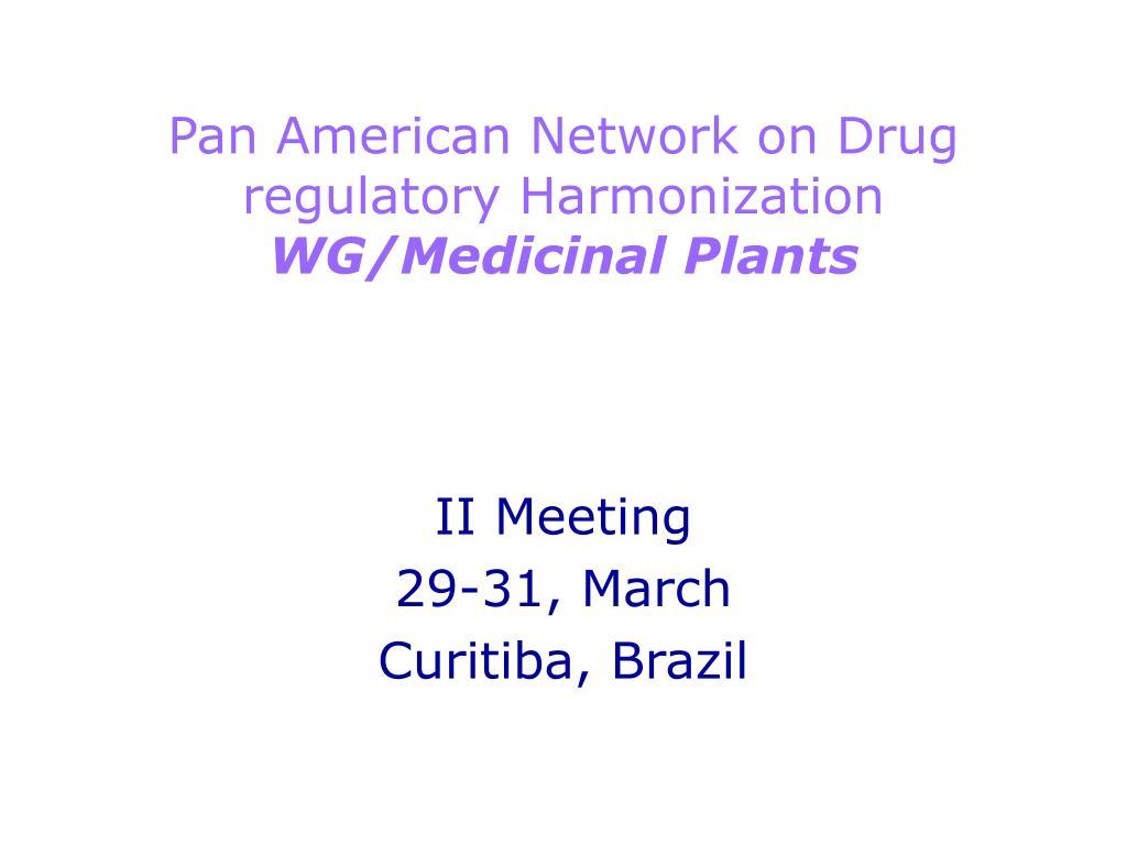 pan american network on drug regulatory harmonization wg medicinal plants