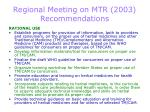 regional meeting on mtr 2003 recommendations20