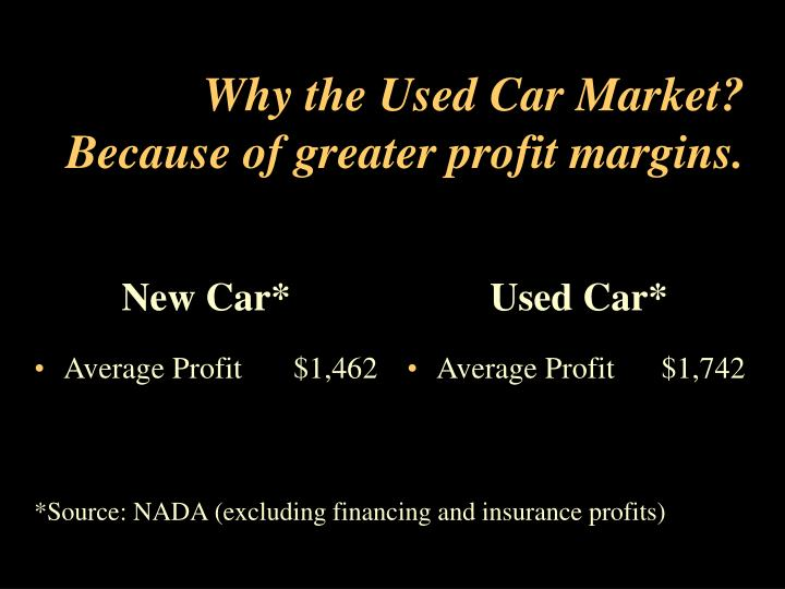 Why the used car market because of greater profit margins l.jpg