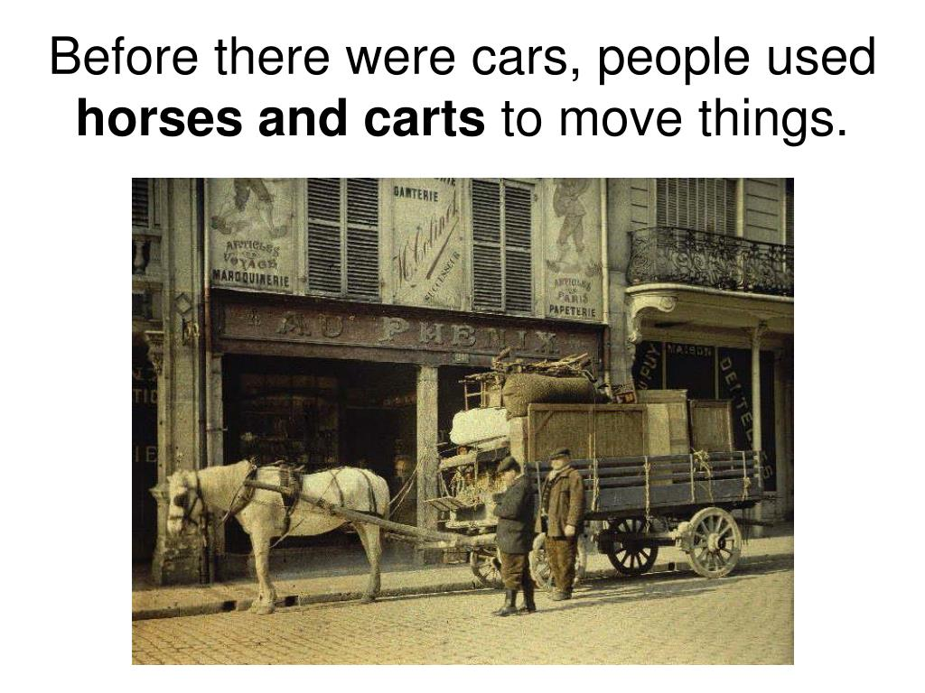 Before there were cars, people used