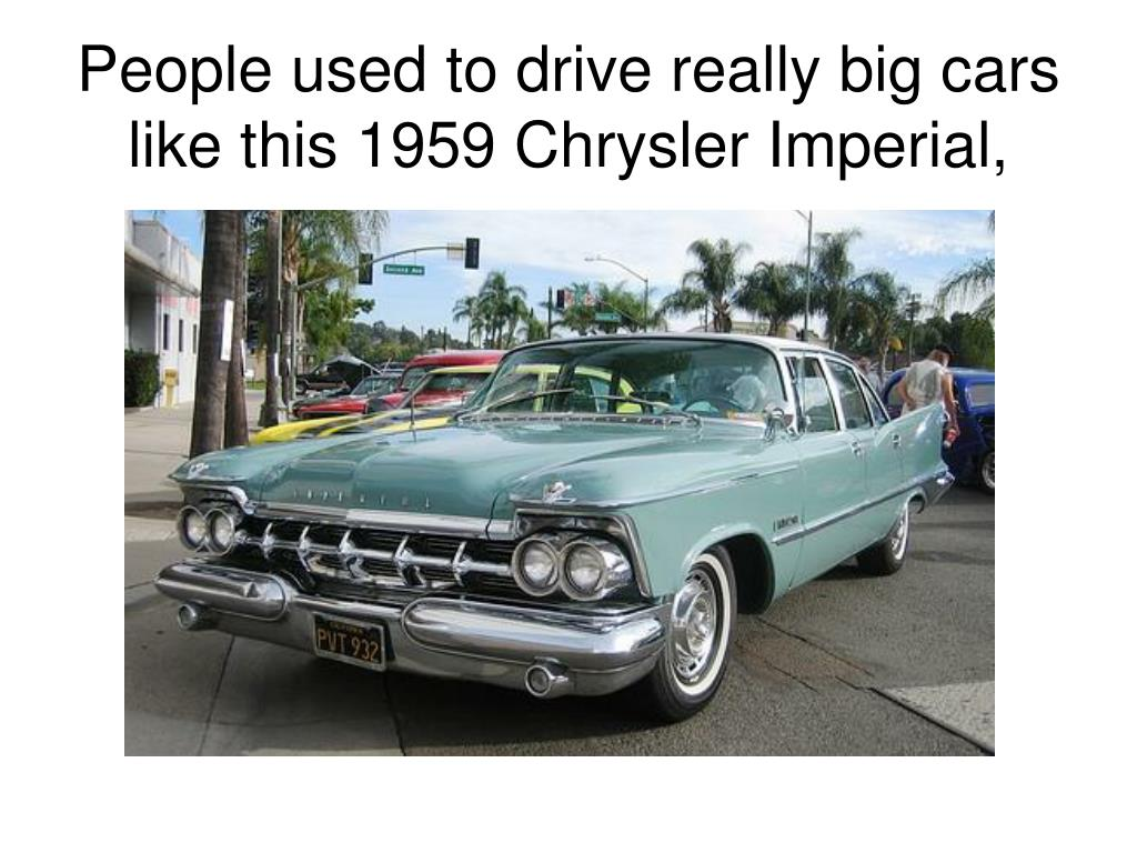 People used to drive really big cars like this 1959 Chrysler Imperial,