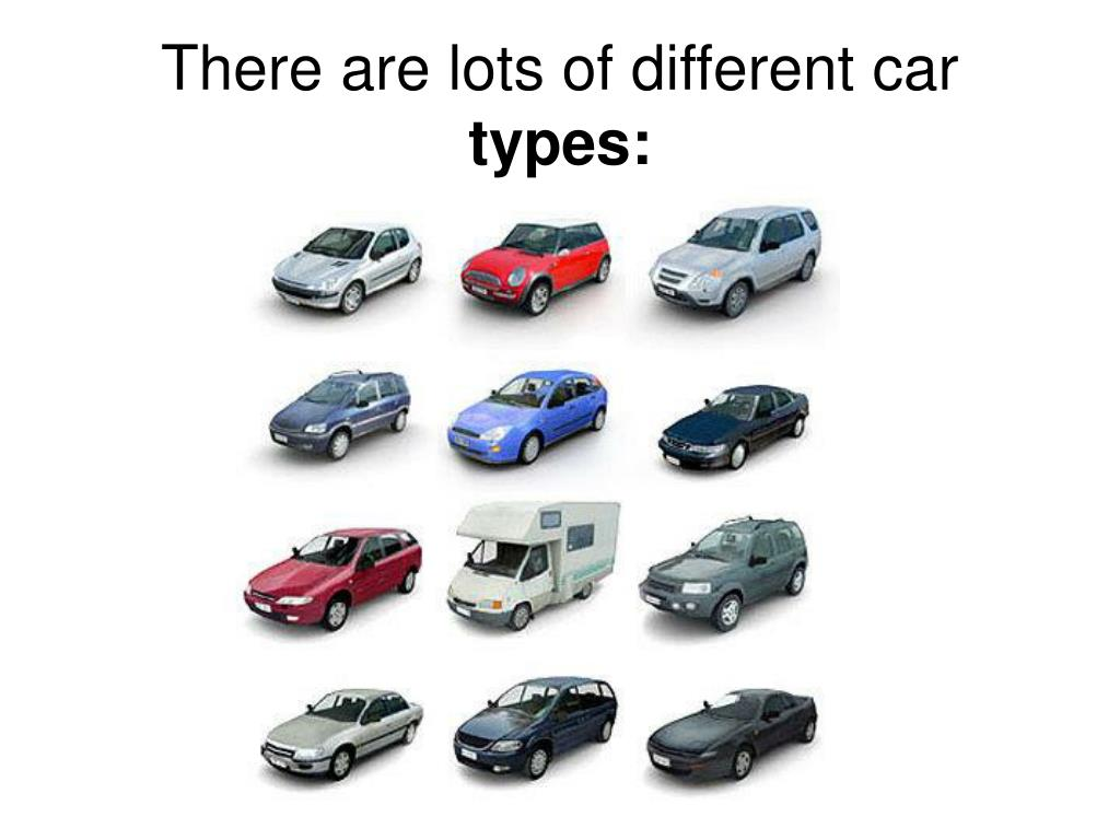 There are lots of different car