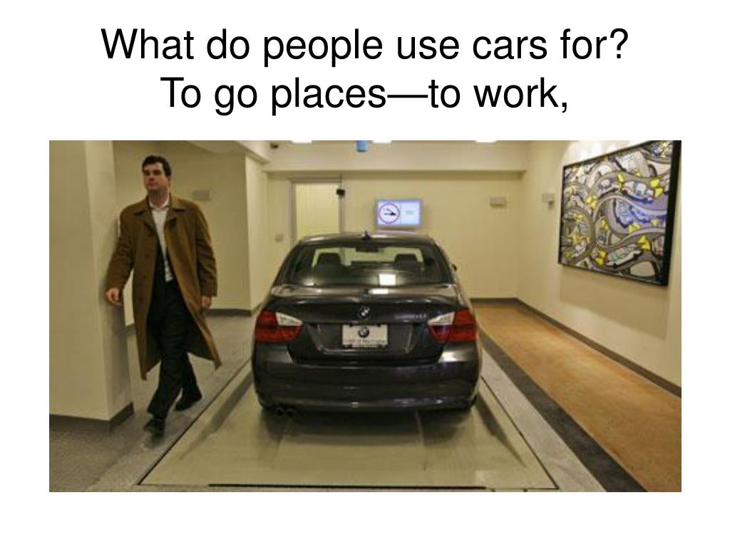 What do people use cars for?