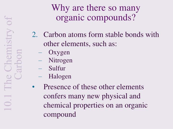 Why are there so many organic compounds
