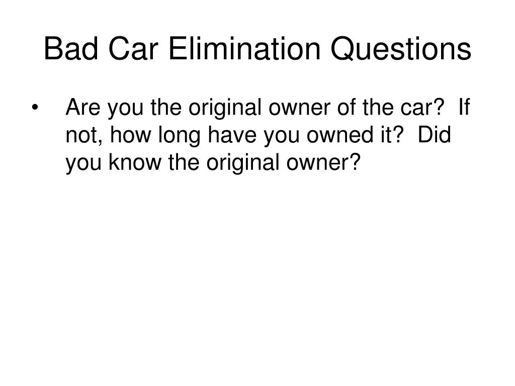 Bad Car Elimination Questions
