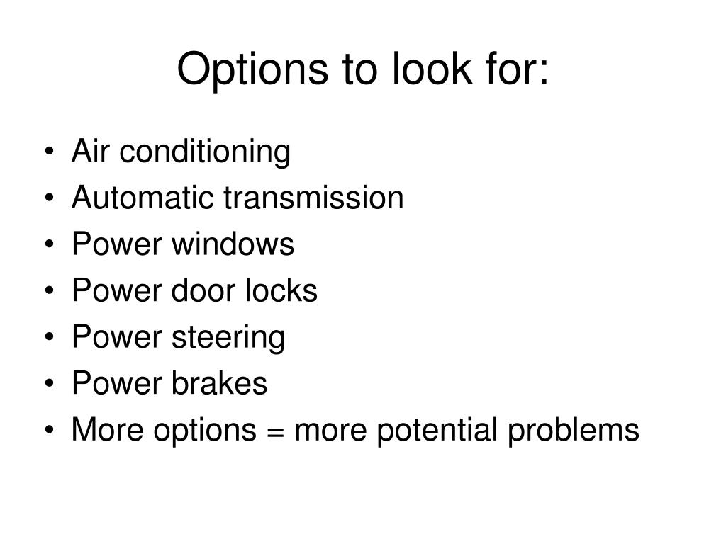 Options to look for: