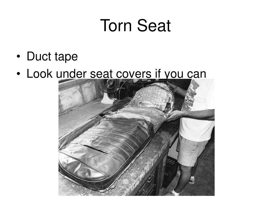 Torn Seat