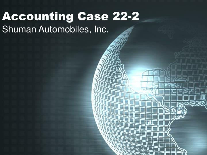 Accounting case 22 2
