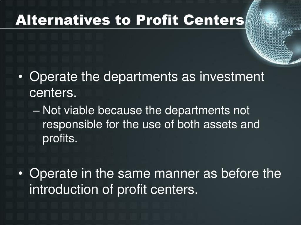 Alternatives to Profit Centers