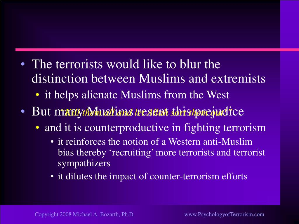 The terrorists would like to blur the distinction between Muslims and extremists