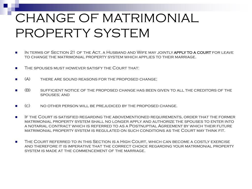 CHANGE OF MATRIMONIAL PROPERTY SYSTEM