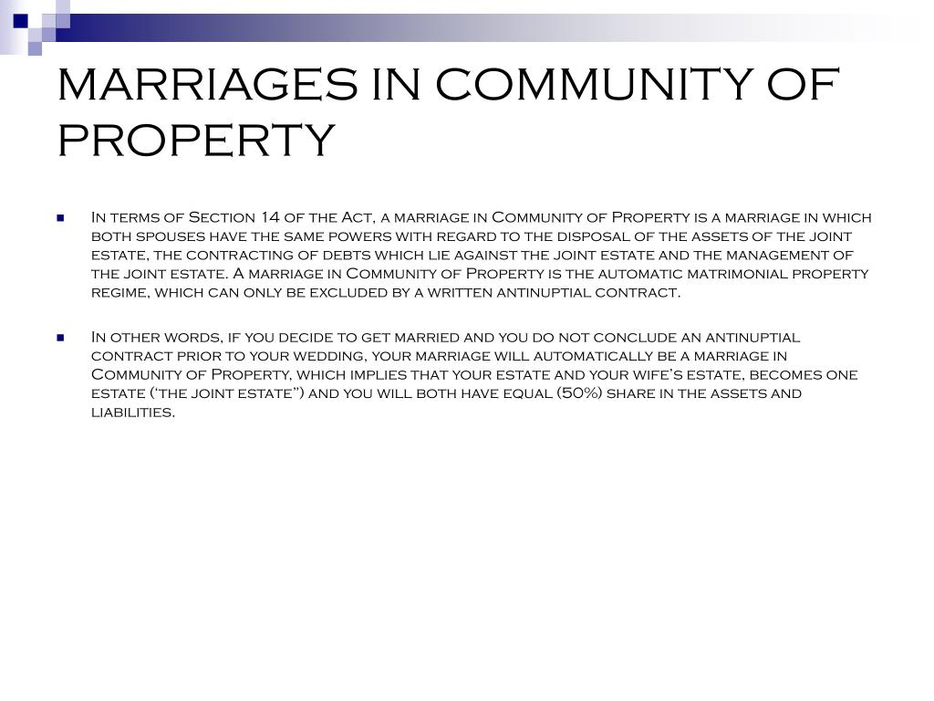 MARRIAGES IN COMMUNITY OF PROPERTY