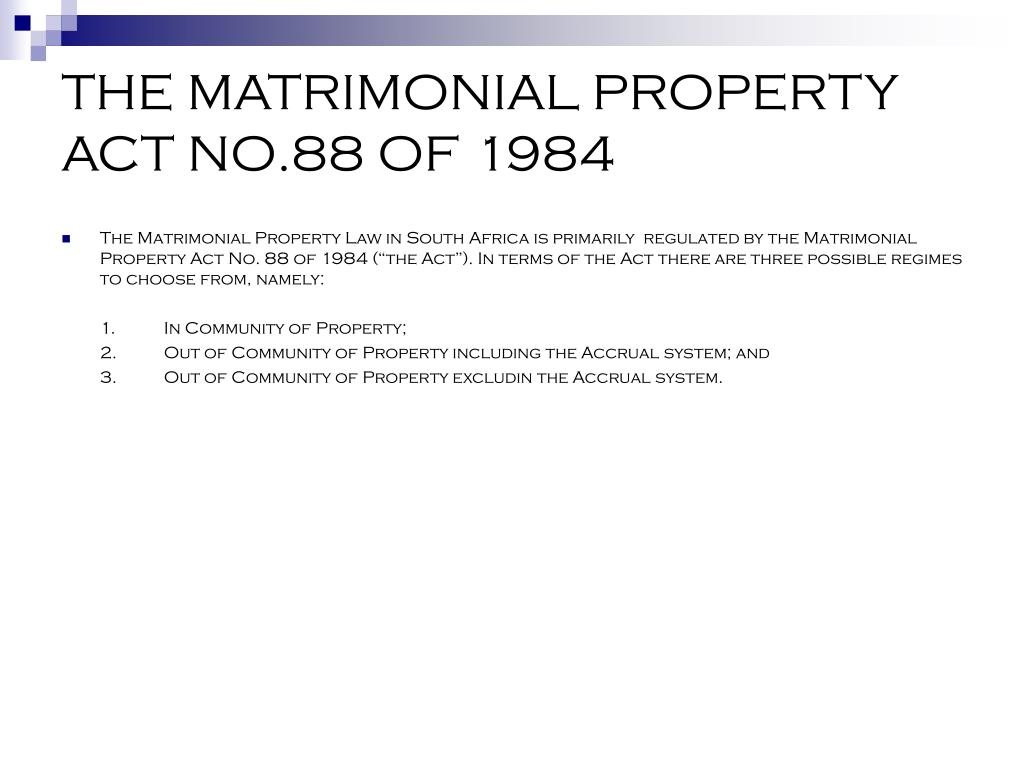 THE MATRIMONIAL PROPERTY ACT NO.88 OF 1984