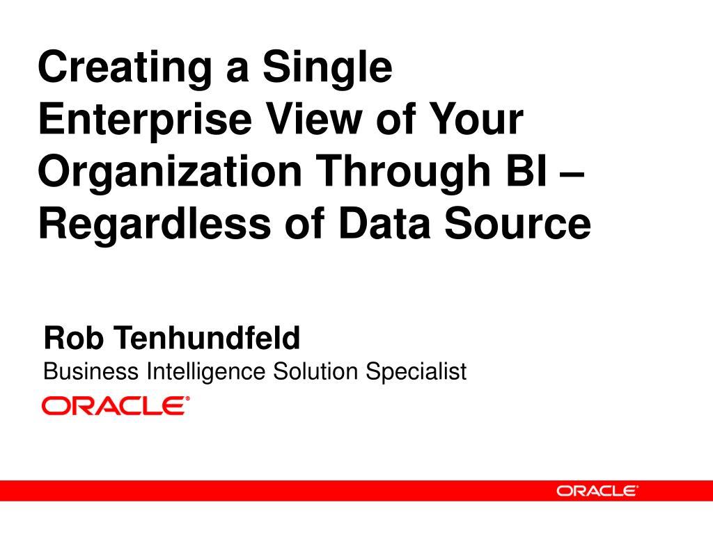 Creating a Single Enterprise View of Your Organization Through BI – Regardless of Data Source