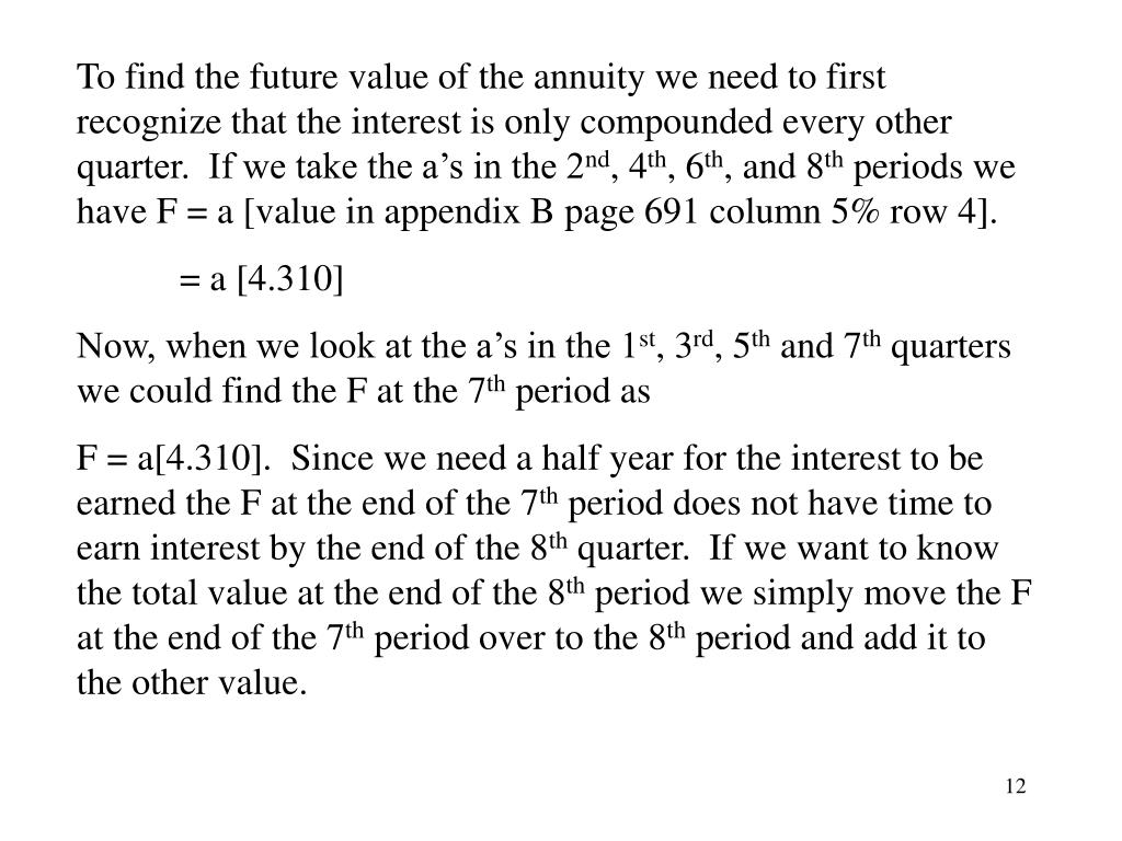 To find the future value of the annuity we need to first recognize that the interest is only compounded every other quarter.  If we take the a's in the 2