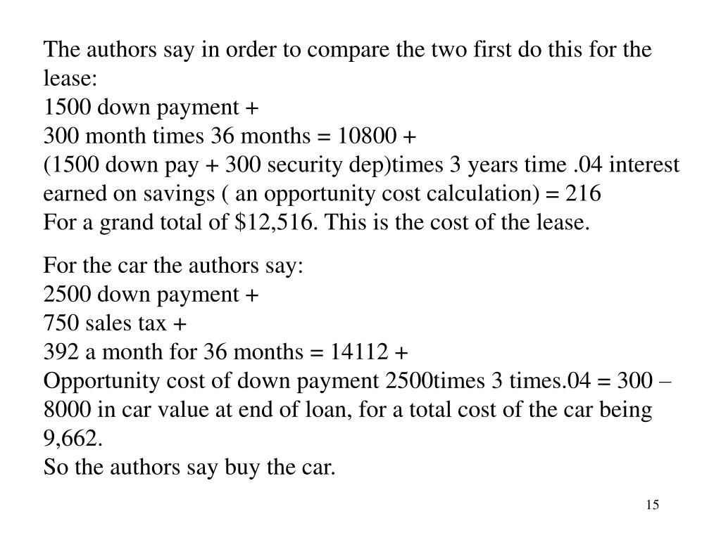 The authors say in order to compare the two first do this for the lease: