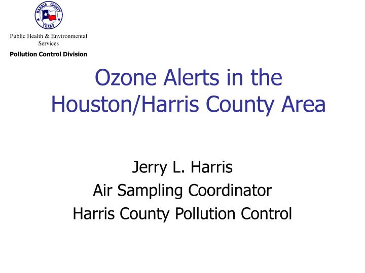 Ozone alerts in the houston harris county area