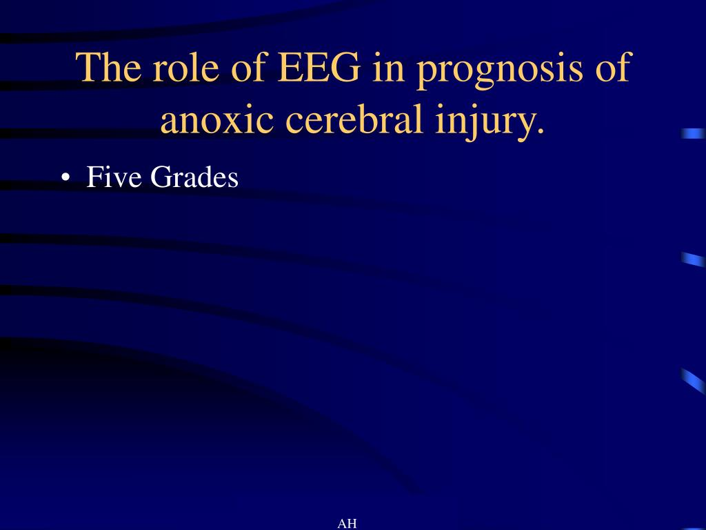 The role of EEG in prognosis of anoxic cerebral injury.