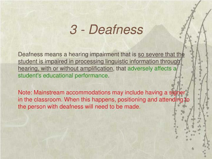 3 - Deafness
