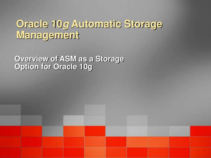 Oracle 10 g automatic storage management