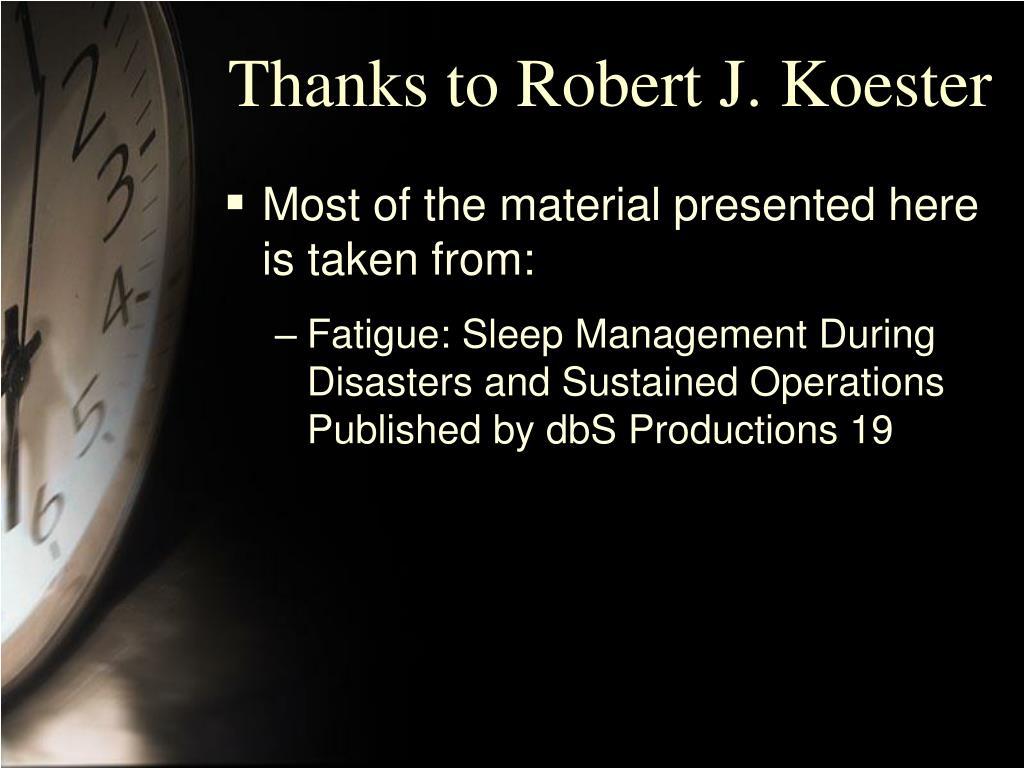 Thanks to Robert J. Koester