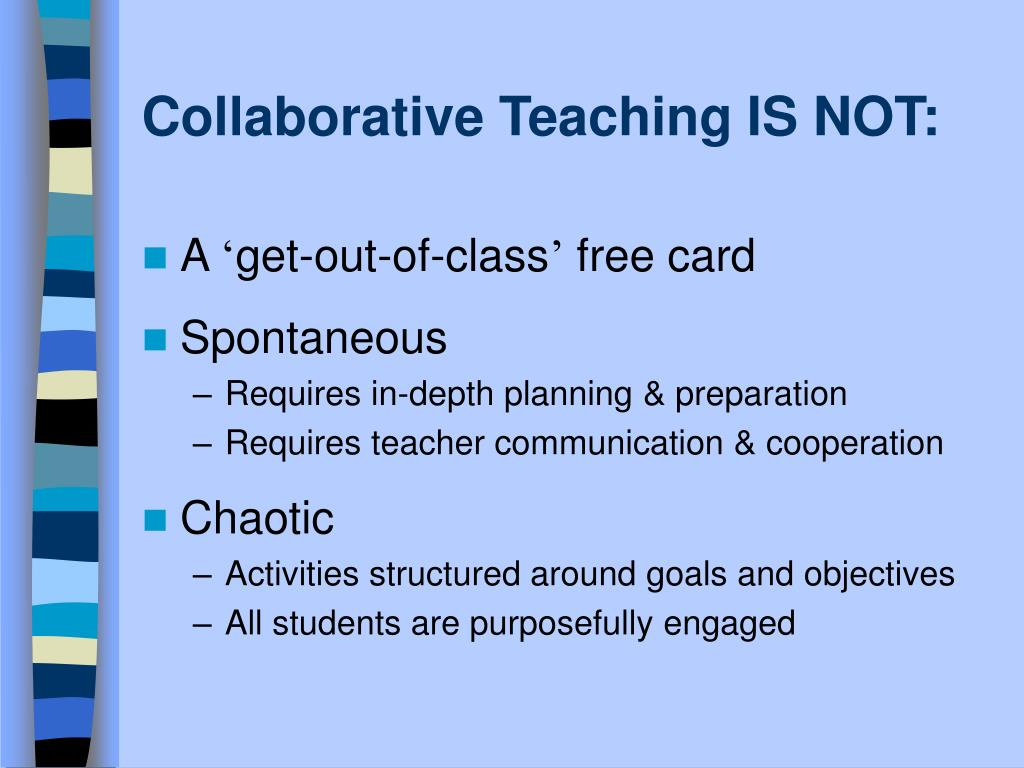 Collaborative Teaching IS NOT: