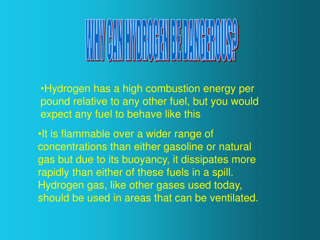 WHY CAN HYDROGEN BE DANGEROUS?