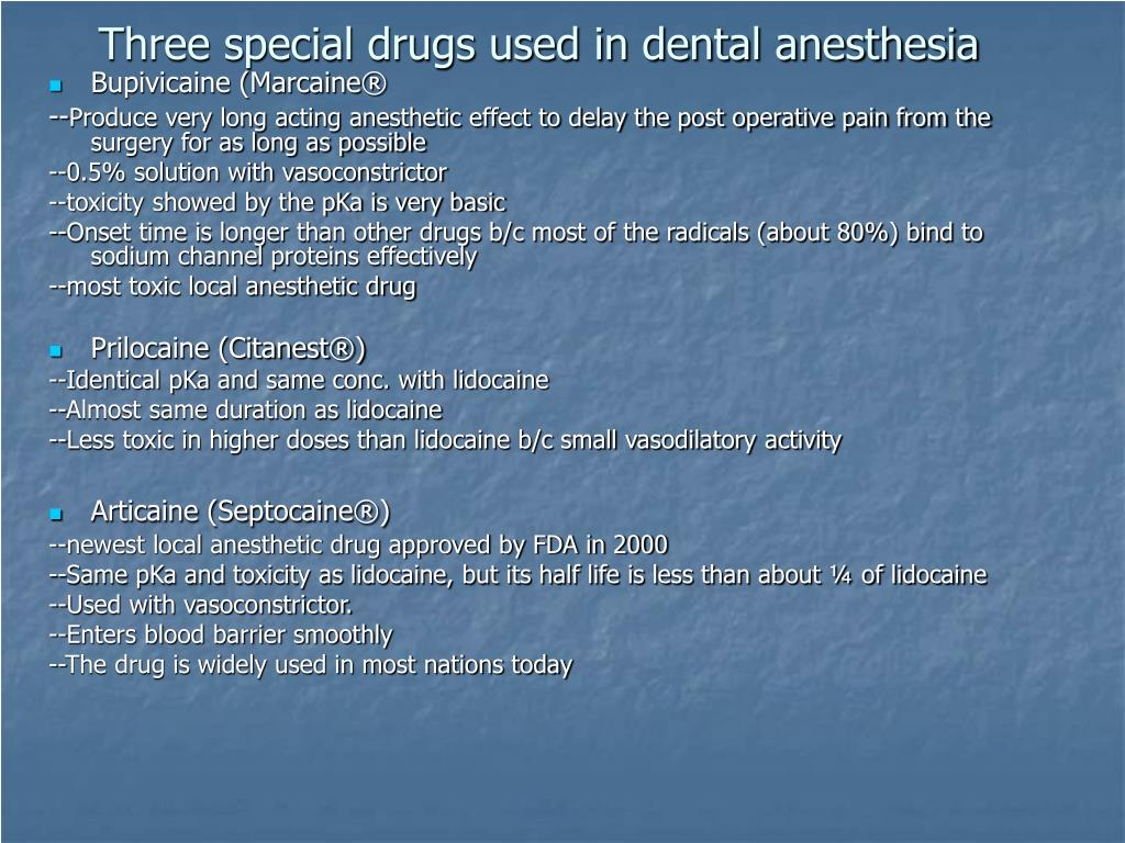 Three special drugs used in dental anesthesia