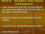 rule 1 the game field players and equipment