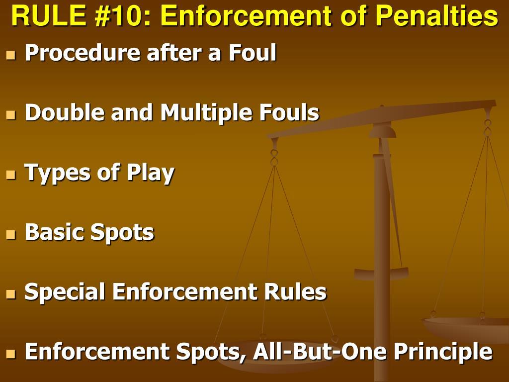 RULE #10: Enforcement of Penalties