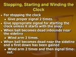 stopping starting and winding the clock